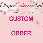 Custom Order Small Diaper Cake